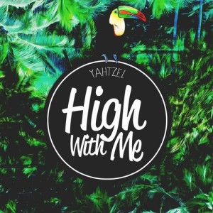 yahtzel-high-with-me